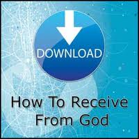 1 111513 How to receive from God